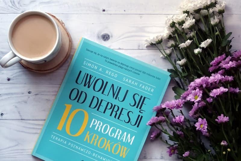Uwolnij się od depresji. Program 10 kroków. Simon A. Rego Sarah Fader